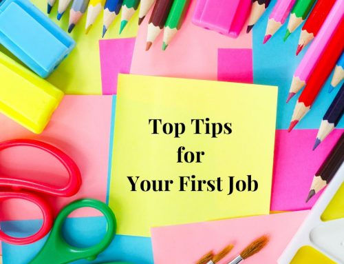Top Tips for Your First Job!